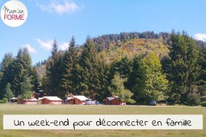 maman-forme-week-end-deconnecter-famille
